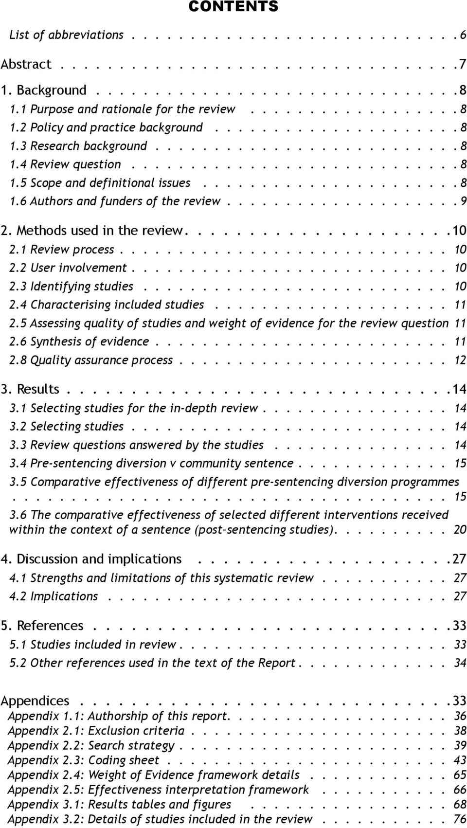 ................... 9 2. Methods used in the review.....................10 2.1 Review process............................ 10 2.2 User involvement........................... 10 2.3 Identifying studies.