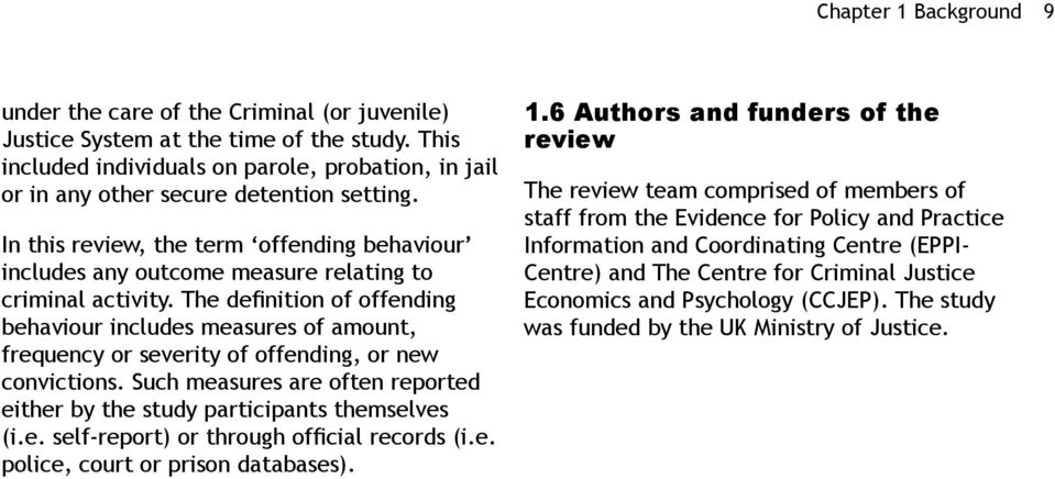 In this review, the term offending behaviour includes any outcome measure relating to criminal activity.