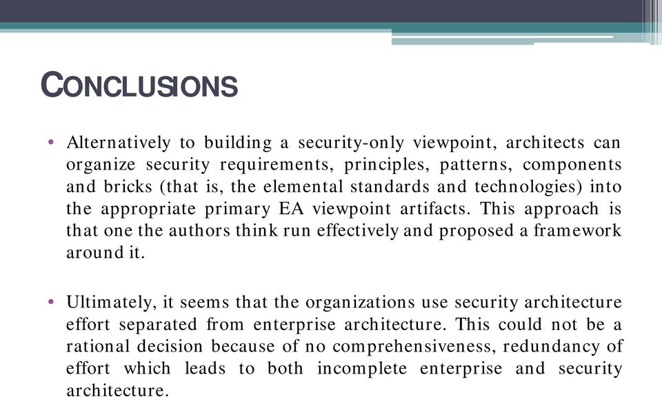 This approach is that one the authors think run effectively and proposed a framework around it.