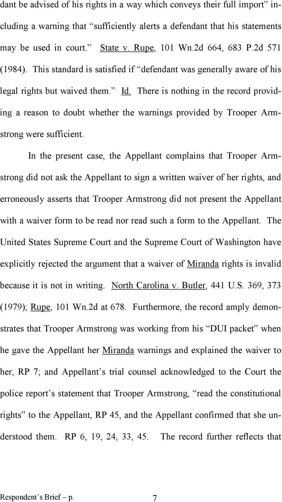 There is nothing in the record providing a reason to doubt whether the warnings provided by Trooper Armstrong were sufficient.