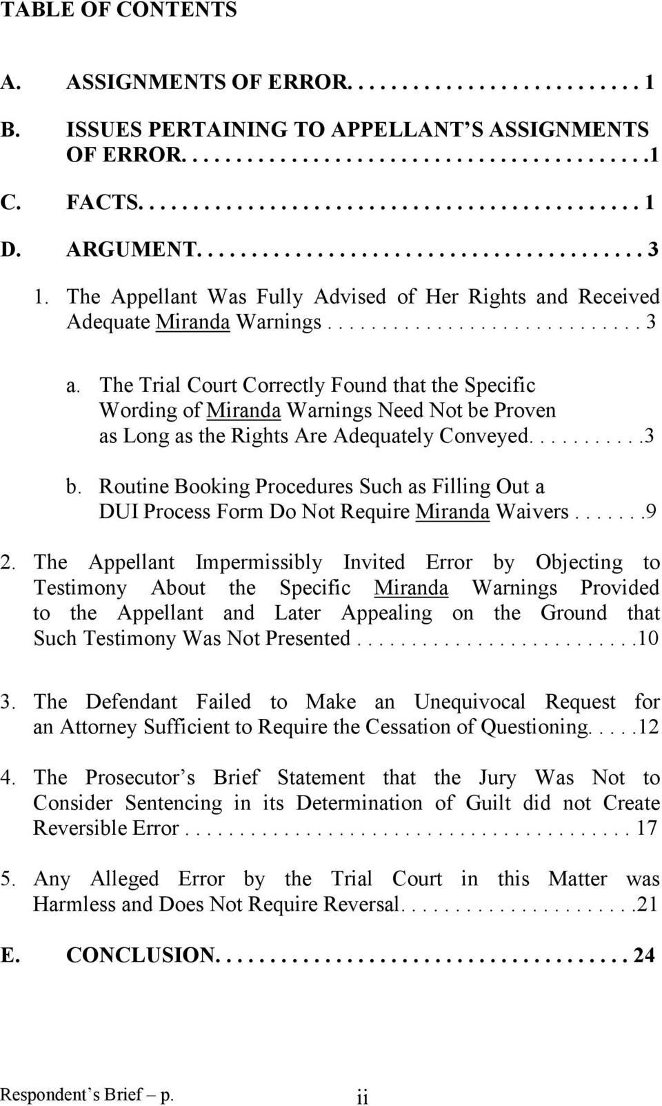 The Trial Court Correctly Found that the Specific Wording of Miranda Warnings Need Not be Proven as Long as the Rights Are Adequately Conveyed...........3 b.