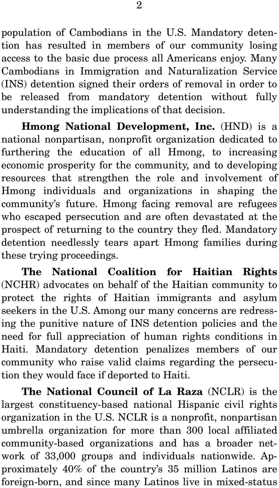 of that decision. Hmong National Development, Inc.