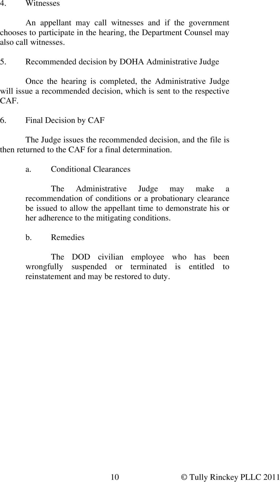 Final Decision by CAF The Judge issues the recommended decision, an