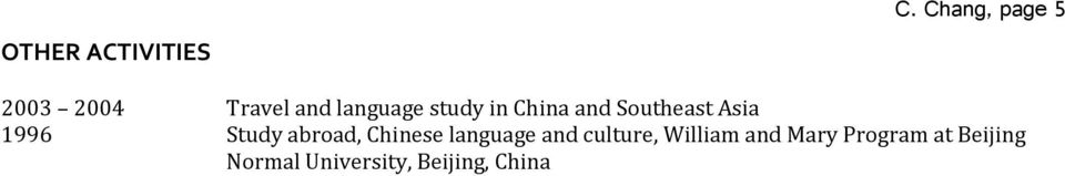 Study abroad, Chinese language and culture, William