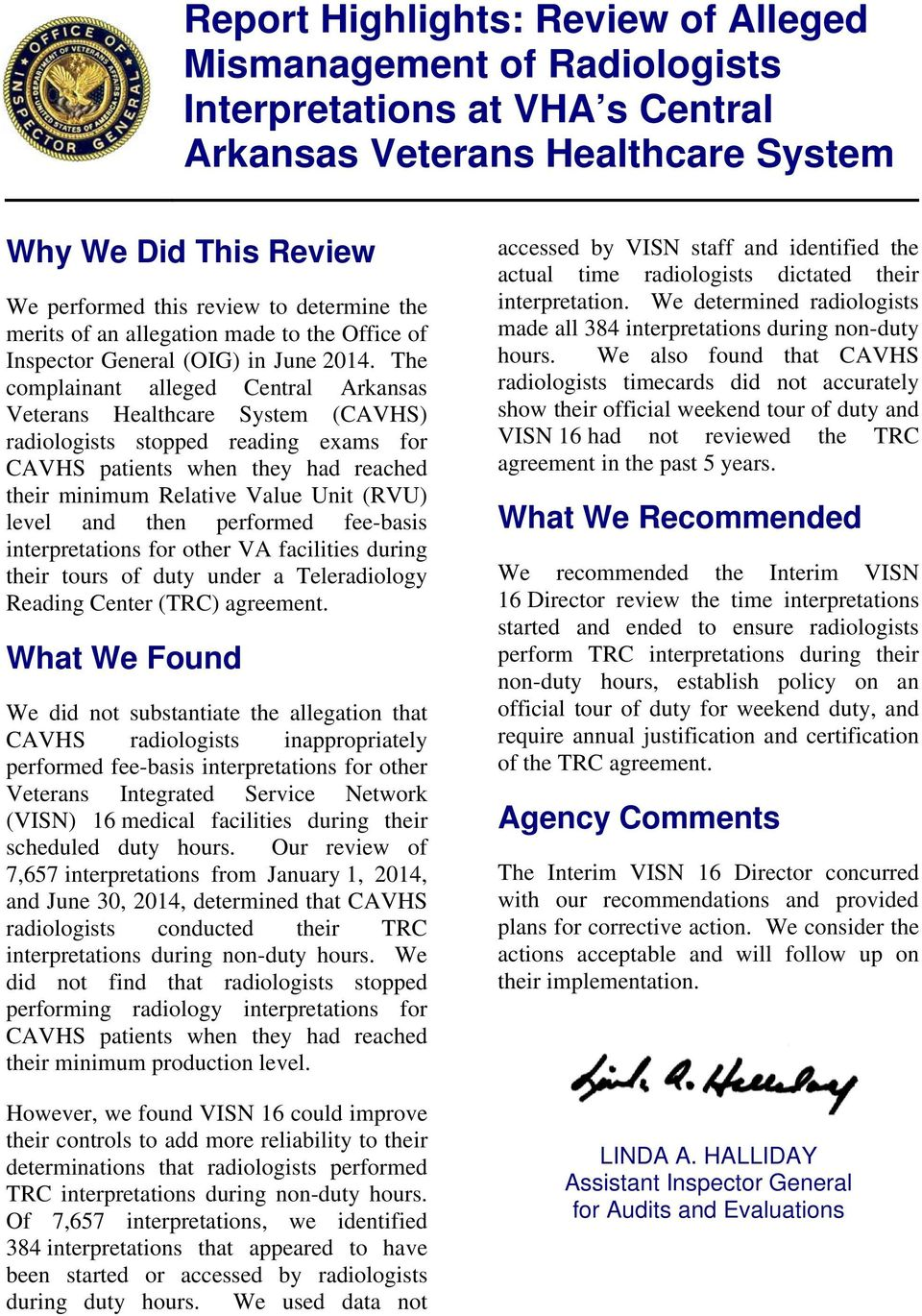 The complainant alleged Central Arkansas Veterans Healthcare System (CAVHS) radiologists stopped reading exams for CAVHS patients when they had reached their minimum Relative Value Unit (RVU) level