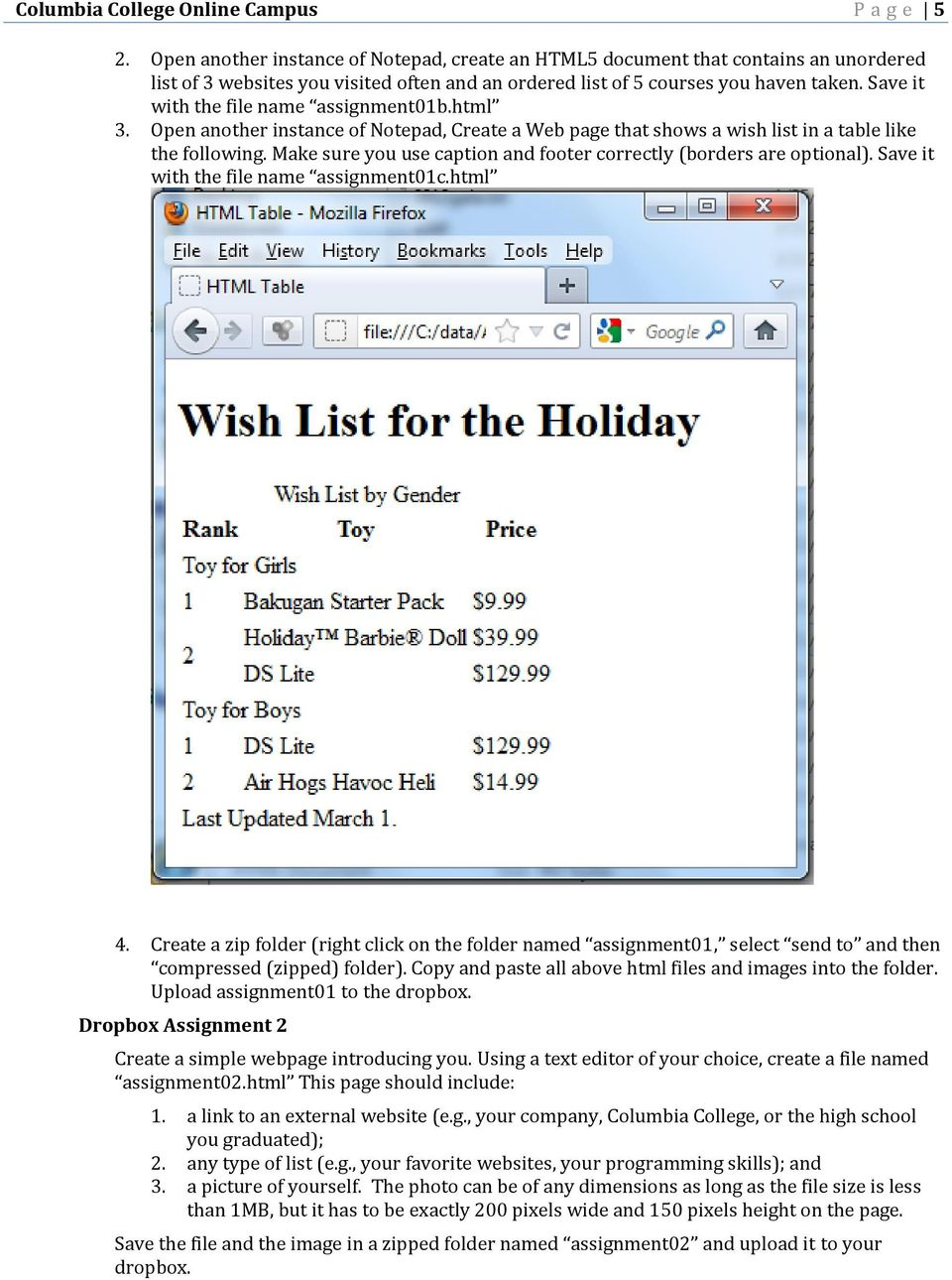 Save it with the file name assignment01b.html 3. Open another instance of Notepad, Create a Web page that shows a wish list in a table like the following.