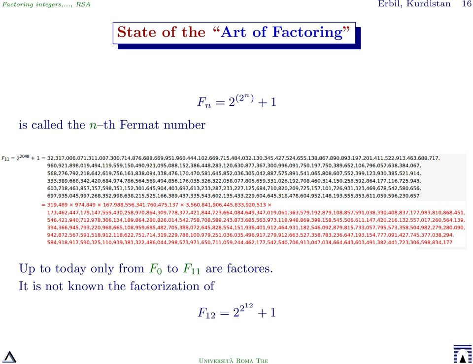 is called the n th Fermat number F n = 2 (2n) + 1 Up to