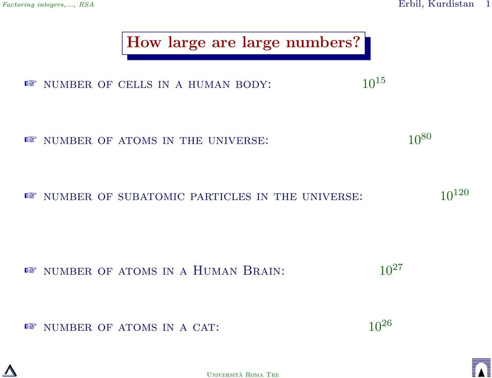 number of cells in a human body: 10 15 number of atoms in the