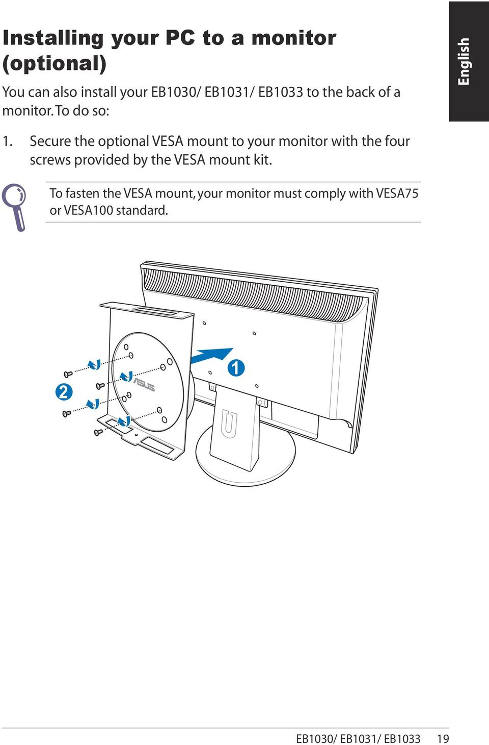 Secure the optional VESA mount to your monitor with the four screws provided by the