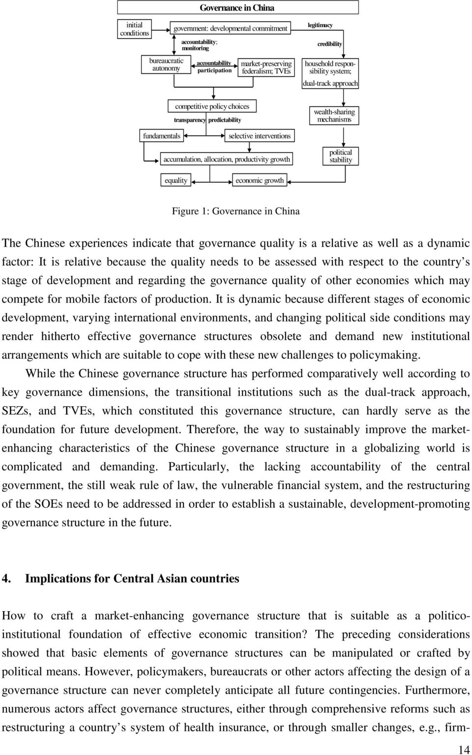 allocation, productivity growth political stability equality economic growth Figure 1: Governance in China The Chinese experiences indicate that governance quality is a relative as well as a dynamic