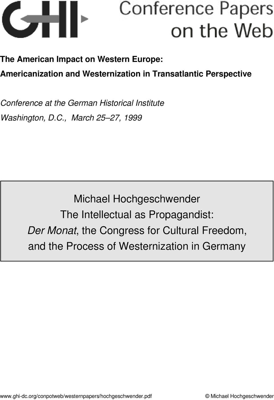 Hochgeschwender The Intellectual as Propagandist: Der Monat, the Congress for Cultural Freedom, and the