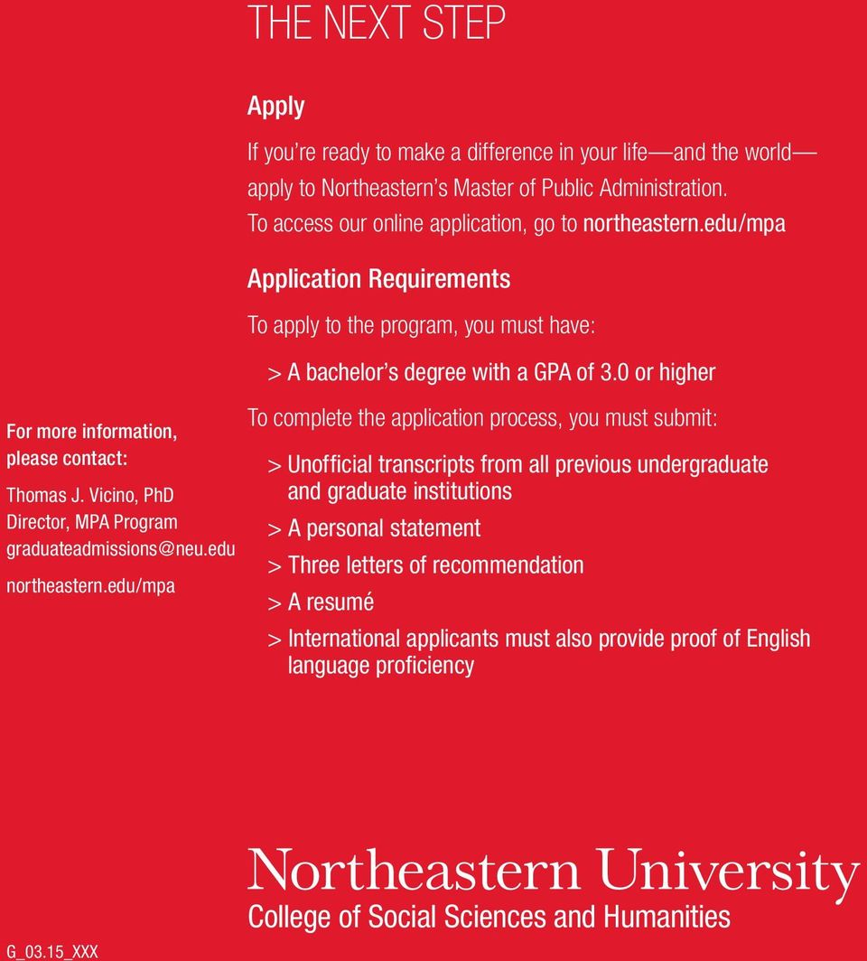 edu/mpa Application Requirements To apply to the program, you must have: > A bachelor s degree with a GPA of 3.