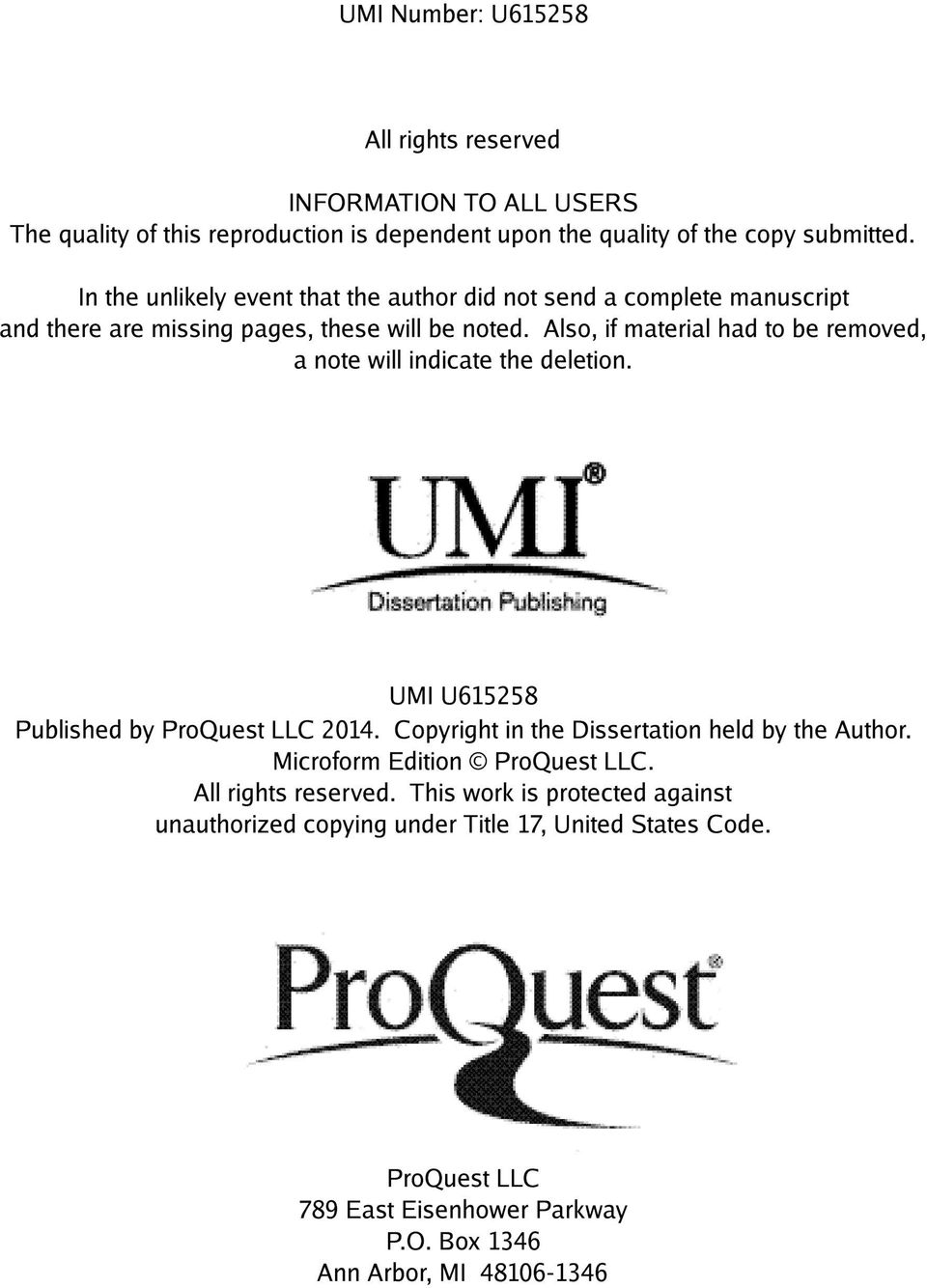 Also, if material had to be removed, a note will indicate the deletion. Dissertation Publishing UMI U615258 Published by ProQuest LLC 2014.