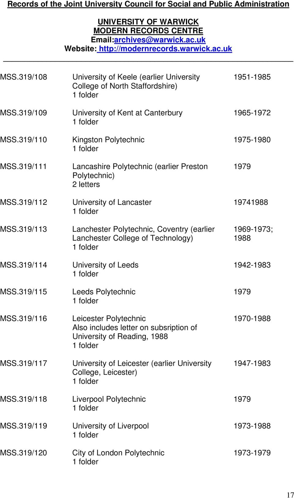 University of Lancaster Lanchester Polytechnic, Coventry (earlier Lanchester College of Technology) University of Leeds Leeds Polytechnic Leicester Polytechnic Also includes letter on subsription of