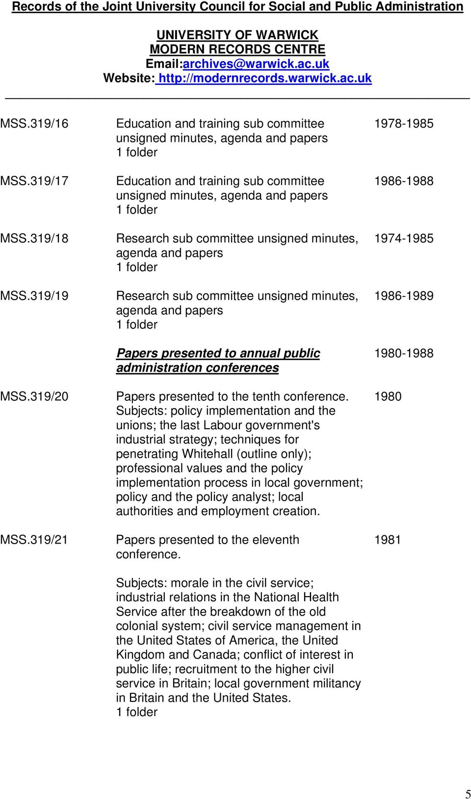 agenda and papers Research sub committee unsigned minutes, agenda and papers Papers presented to annual public administration conferences Papers presented to the tenth conference.