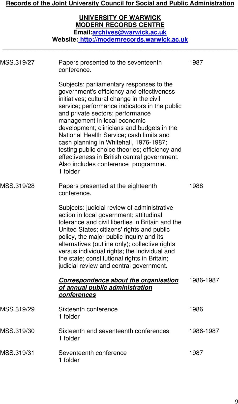 performance management in local economic development; clinicians and budgets in the National Health Service; cash limits and cash planning in Whitehall, 1976-1987; testing public choice theories;
