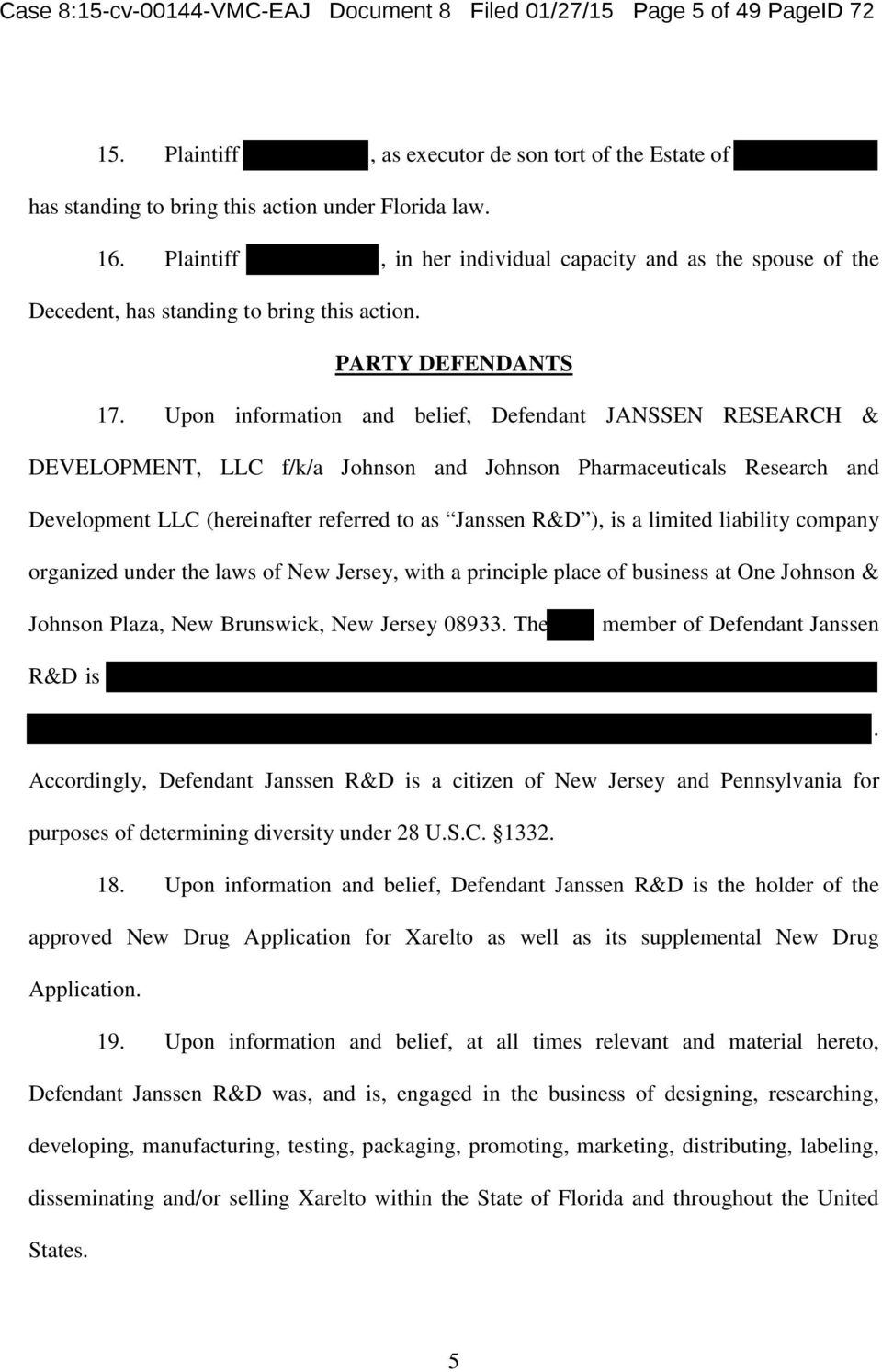 Upon information and belief, Defendant JANSSEN RESEARCH & DEVELOPMENT, LLC f/k/a Johnson and Johnson Pharmaceuticals Research and Development LLC (hereinafter referred to as Janssen R&D ), is a