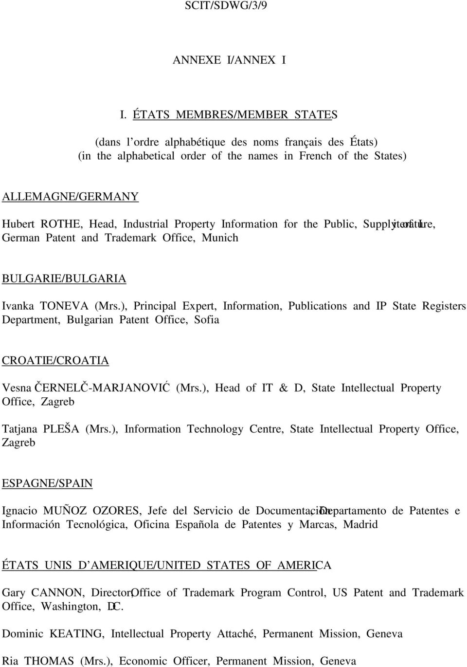 Property Information for the Public, Supply of Literature, German Patent and Trademark Office, Munich BULGARIE/BULGARIA Ivanka TONEVA (Mrs.
