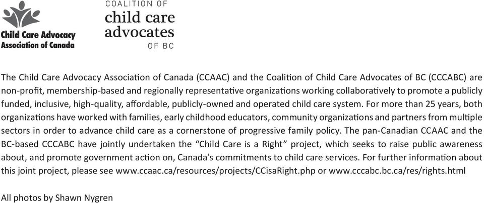 For more than 25 years, both organizations have worked with families, early childhood educators, community organizations and partners from multiple sectors in order to advance child care as a