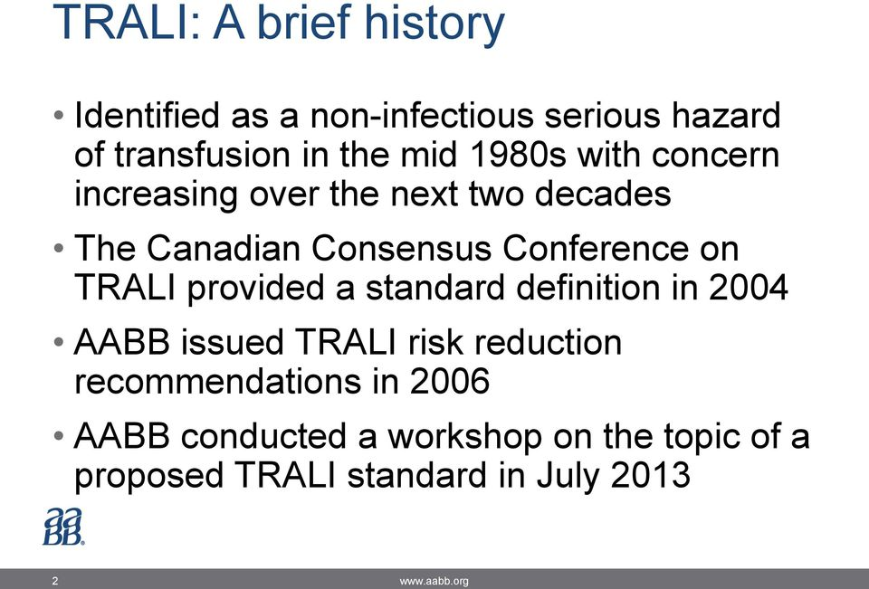 TRALI provided a standard definition in 2004 AABB issued TRALI risk reduction recommendations in