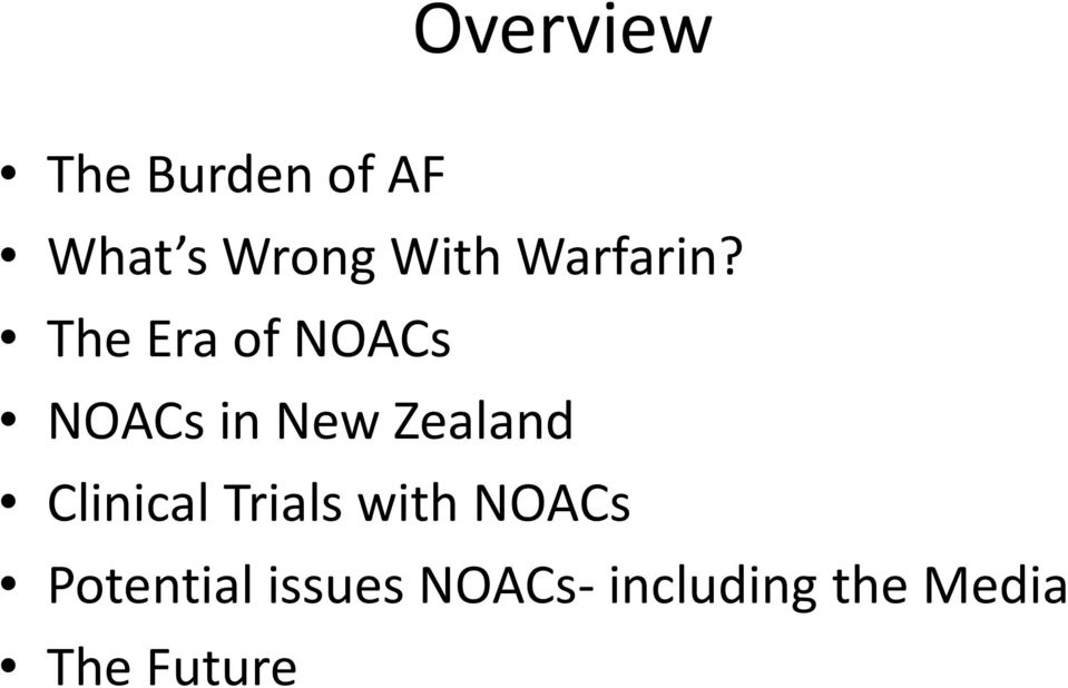 The Era of NOACs NOACs in New Zealand