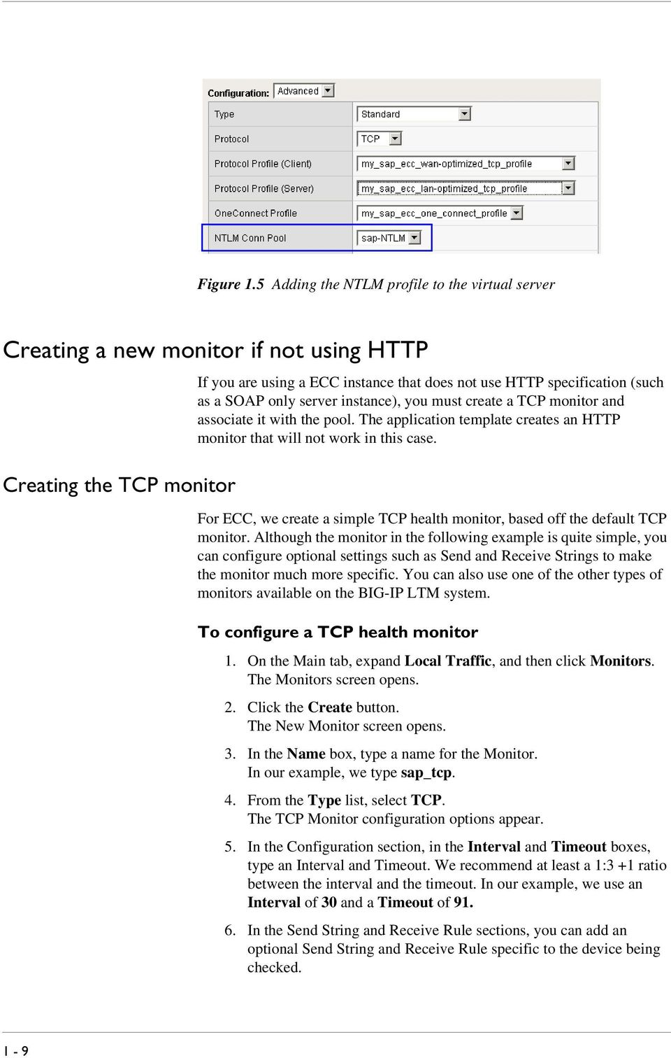 only server instance), you must create a TCP monitor and associate it with the pool. The application template creates an HTTP monitor that will not work in this case.