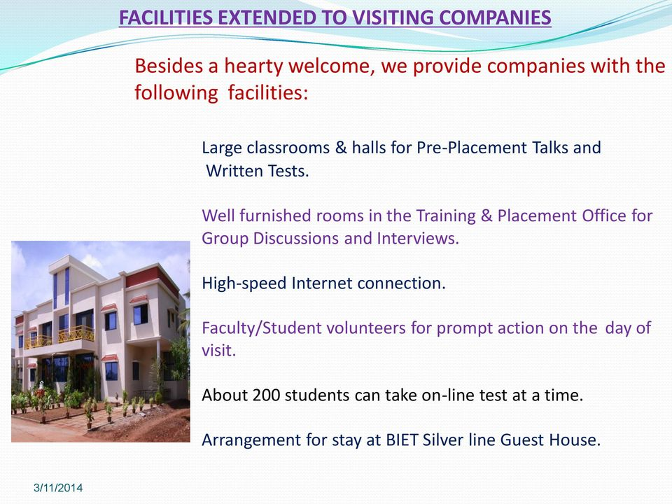 Well furnished rooms in the Training & Placement Office for Group Discussions and Interviews.