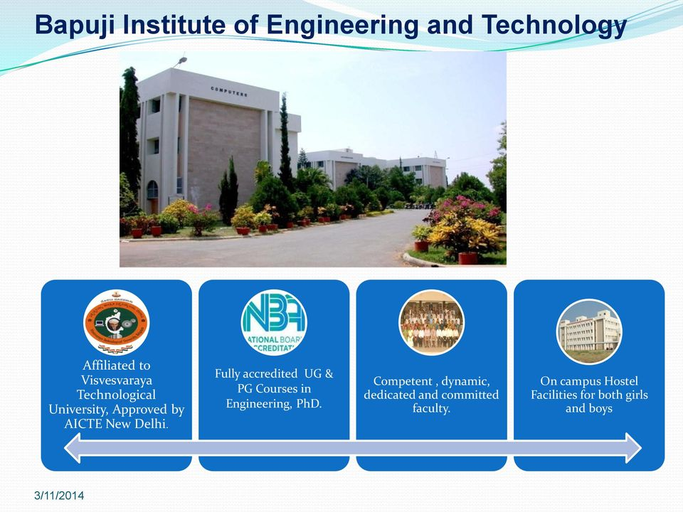 Fully accredited UG & PG Courses in Engineering, PhD.