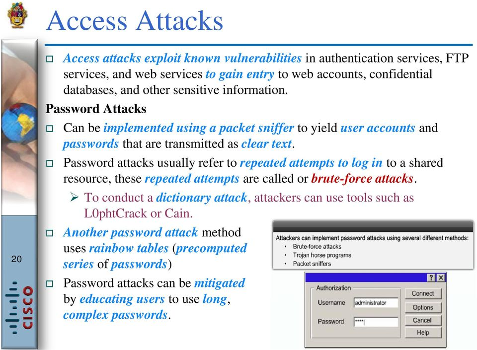 Password attacks usually refer to repeated attempts to log in to a shared resource, these repeated attempts are called or brute-force attacks.
