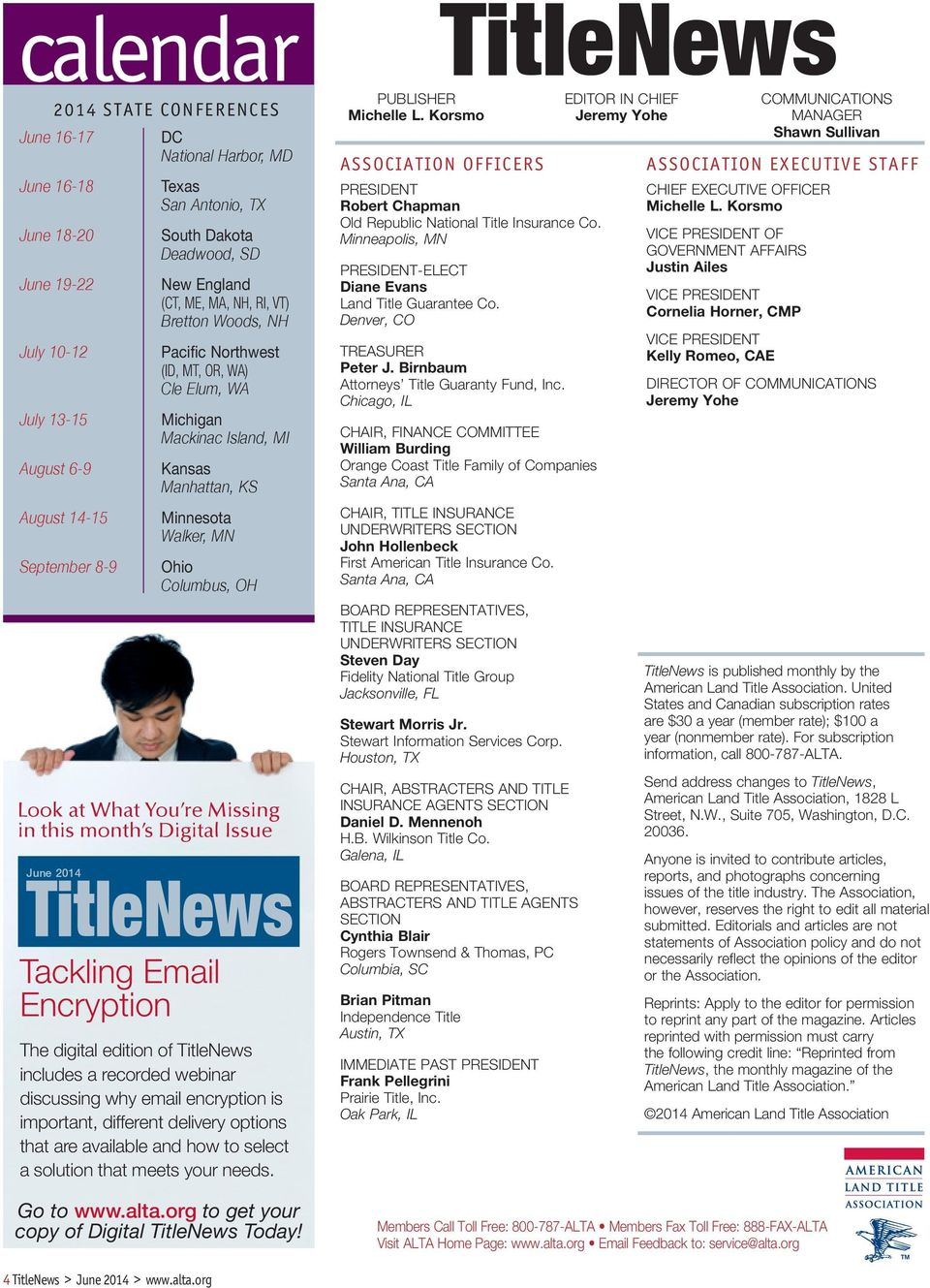 Columbus, OH Look at What You re Missing in this month s Digital Issue June 2014 Tackling Email Encryption The digital edition of TitleNews includes a recorded webinar discussing why email encryption