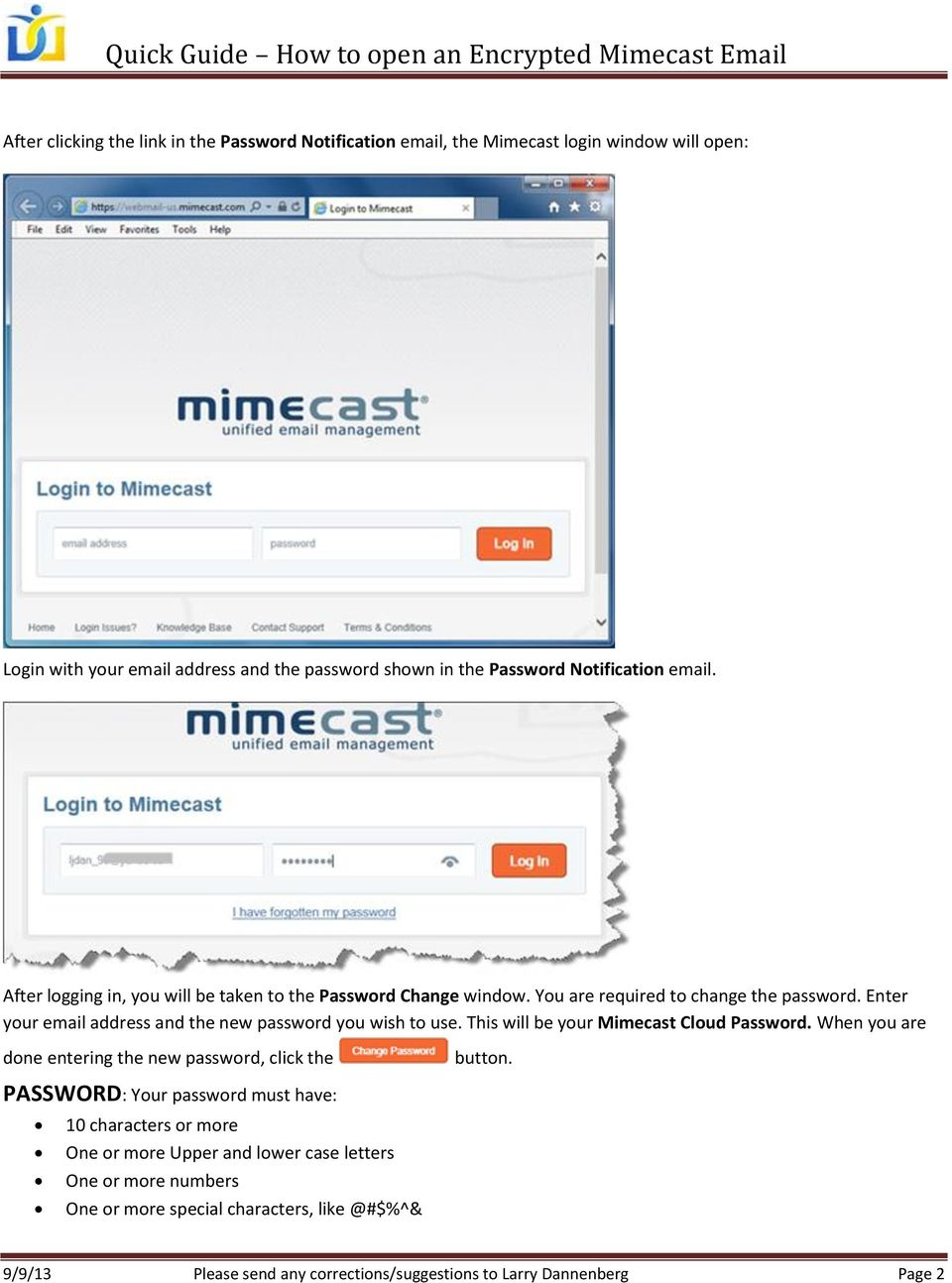 Enter your email address and the new password you wish to use. This will be your Mimecast Cloud Password. When you are done entering the new password, click the button.
