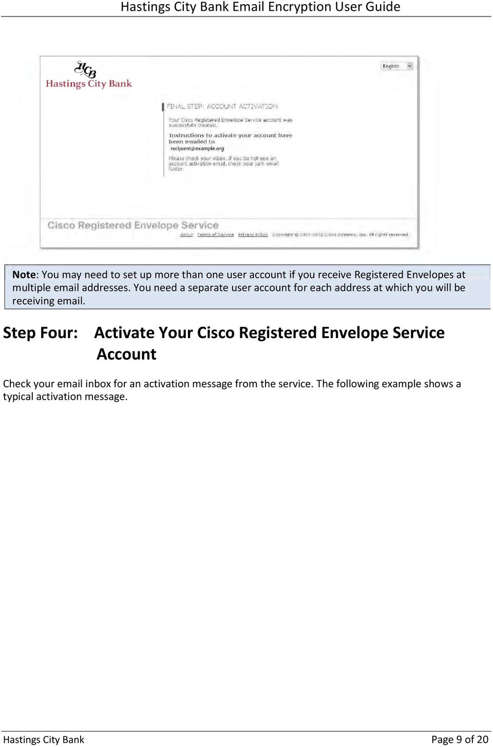 Step Four: Activate Your Cisco Registered Envelope Service Account Check your email inbox for an activation