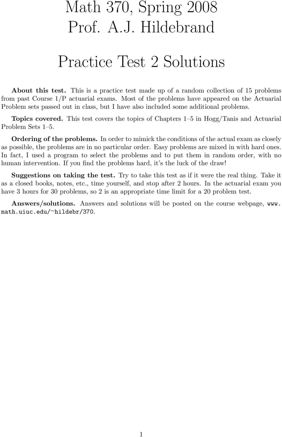 This test covers the topics of Chapters 5 in Hogg/Tanis and Actuarial Problem Sets 5. Ordering of the problems.