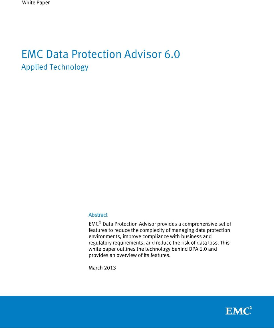 complexity of managing data protection environments, improve compliance with business and
