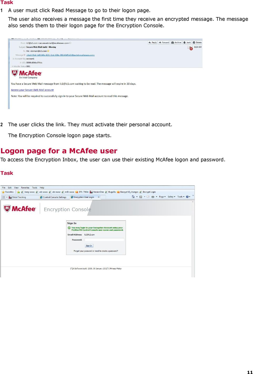 The message also sends them to their logon page for the Encryption Console. 2 The user clicks the link.