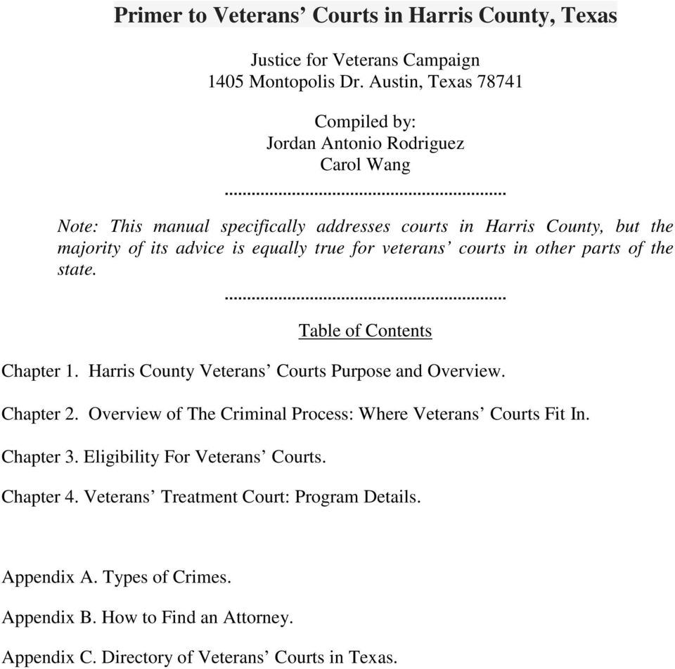 equally true for veterans courts in other parts of the state. Table of Contents Chapter 1. Harris County Veterans Courts Purpose and Overview. Chapter 2.