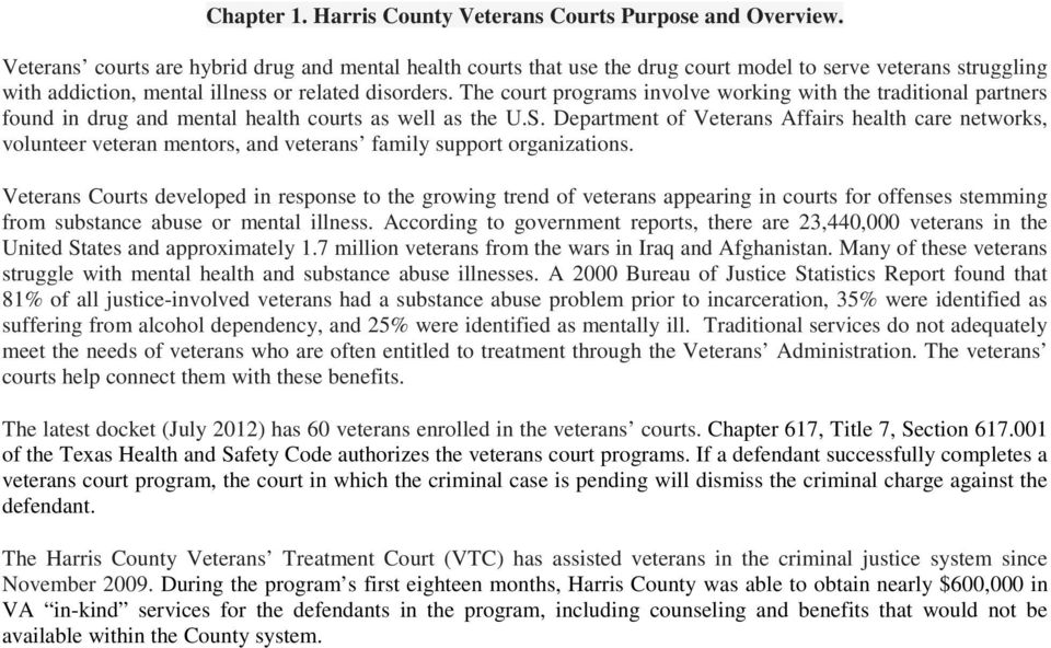 The court programs involve working with the traditional partners found in drug and mental health courts as well as the U.S.