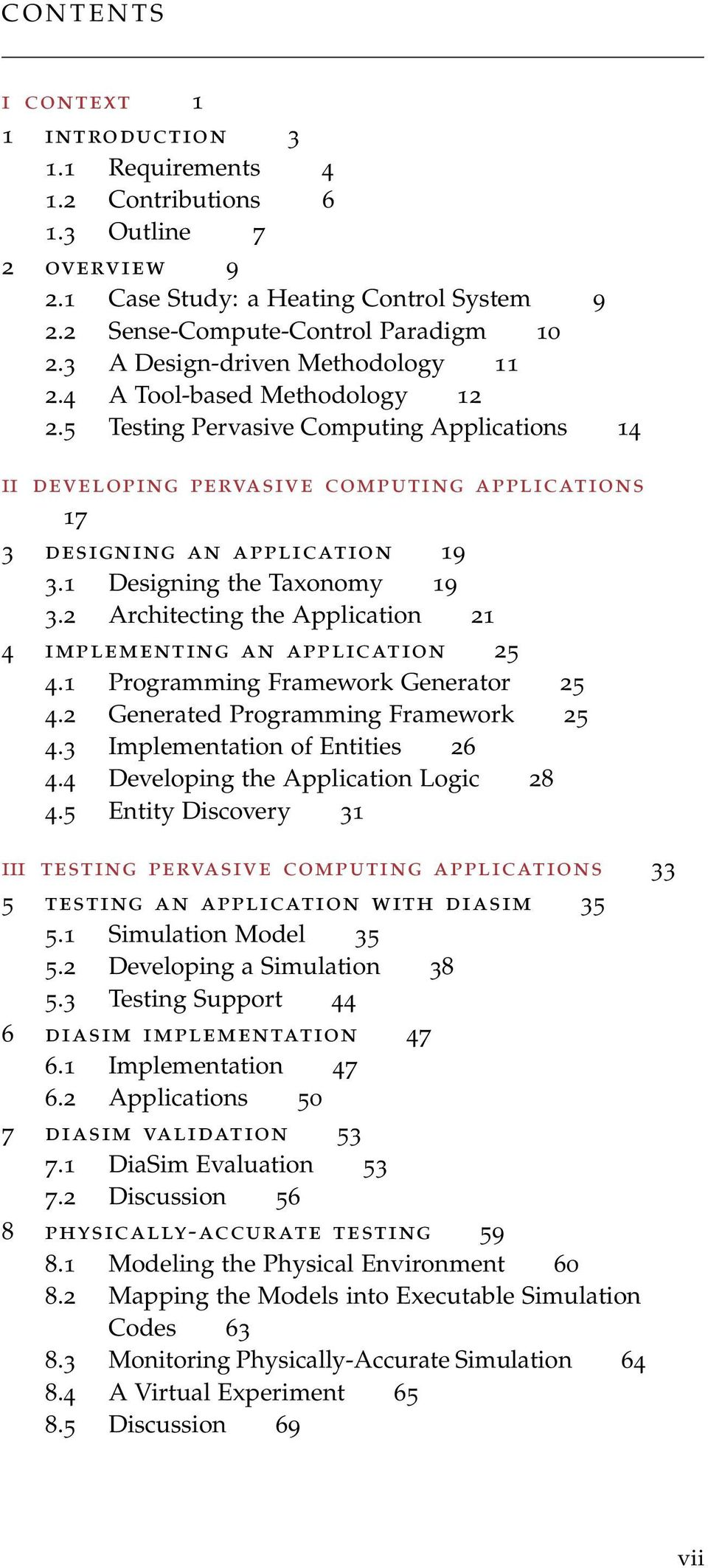 1 Designing the Taxonomy 19 3.2 Architecting the Application 21 4 implementing an application 25 4.1 Programming Framework Generator 25 4.2 Generated Programming Framework 25 4.