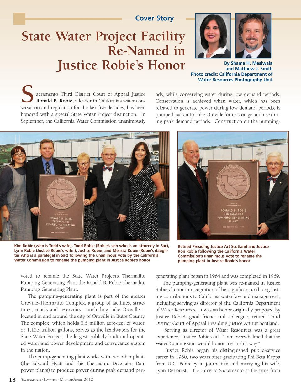 In September, the California Water Commission unanimously Cover Story State Water Project Facility Re-Named in Justice Robie s Honor By Shama H. Mesiwala and Matthew J.