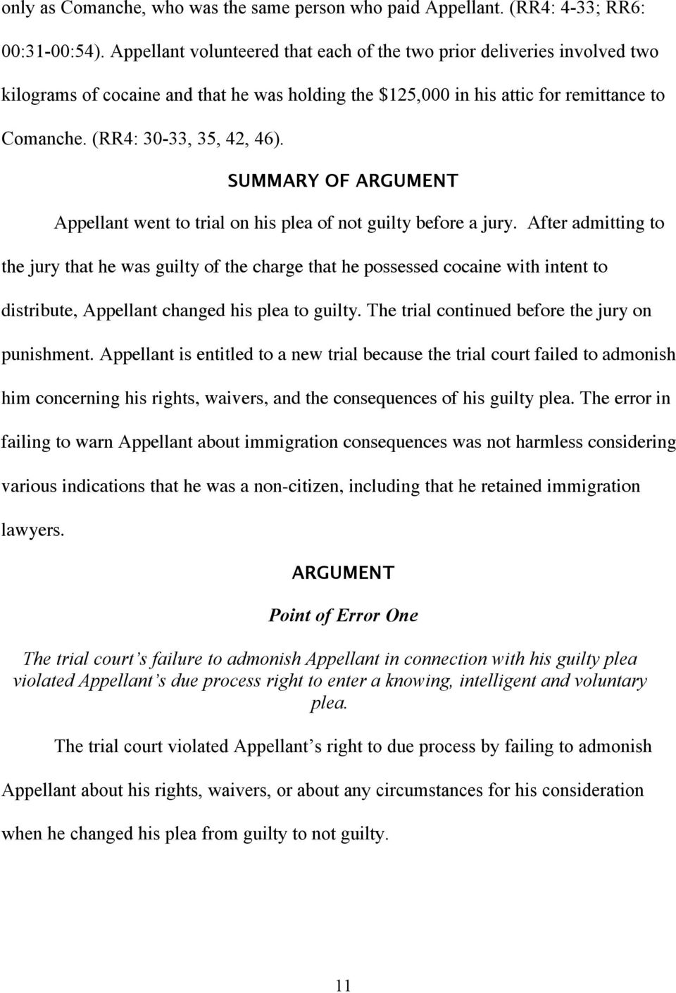 SUMMARY OF ARGUMENT Appellant went to trial on his plea of not guilty before a jury.