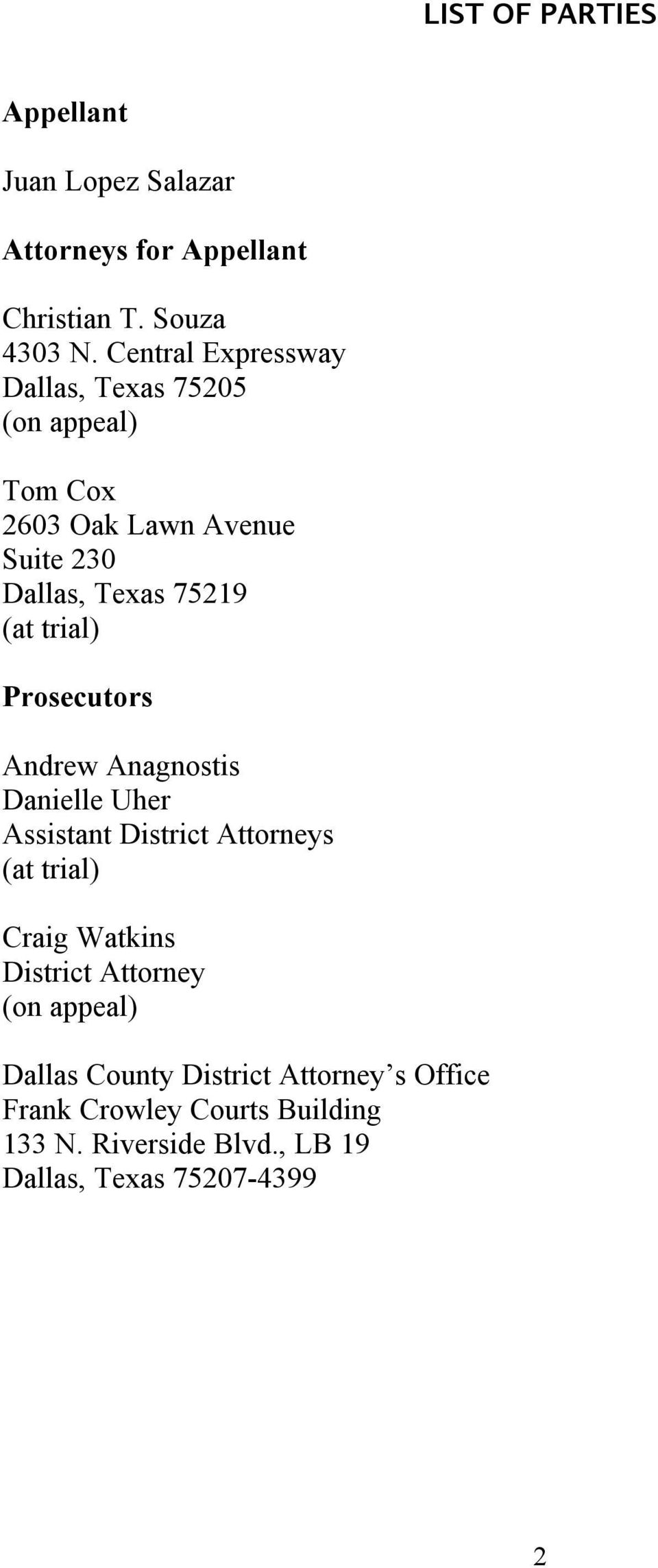 trial) Prosecutors Andrew Anagnostis Danielle Uher Assistant District Attorneys (at trial) Craig Watkins District