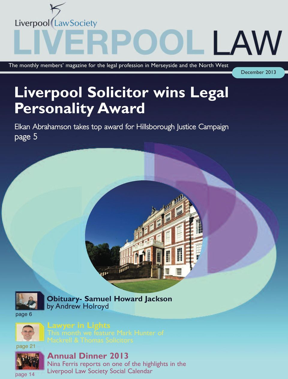 Howard Jackson by Andrew Holroyd Liverpool Legal Walk 2013 Lawyer Raising funds in Lights for NWLST This month we feature Mark Hunter of Mackrell & Thomas Solicitors Lawyer in Lights Annual