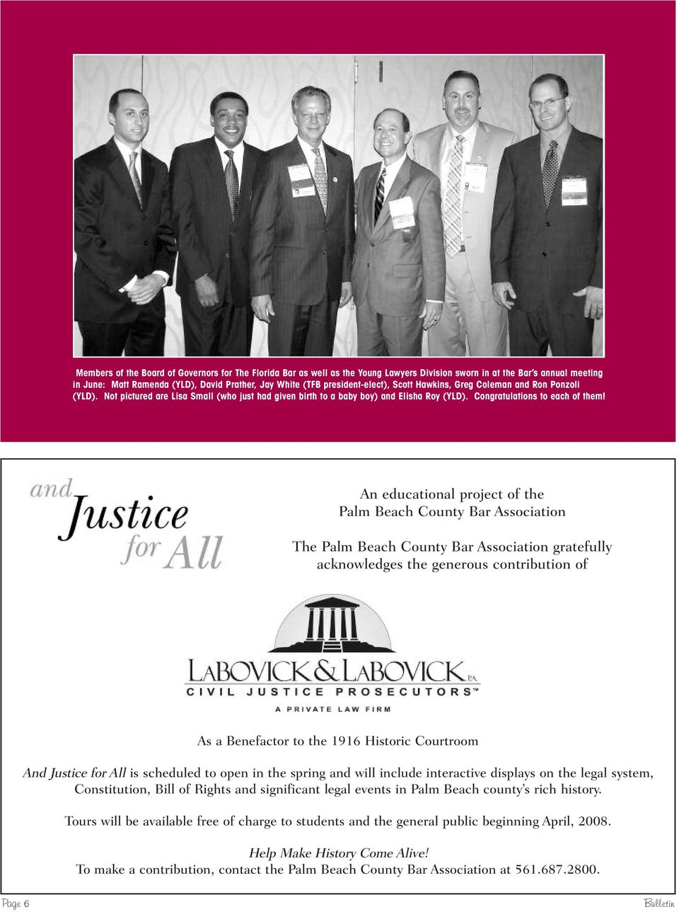 An educational project of the Palm Beach County Bar Association The Palm Beach County Bar Association gratefully acknowledges the generous contribution of As a Benefactor to the 1916 Historic