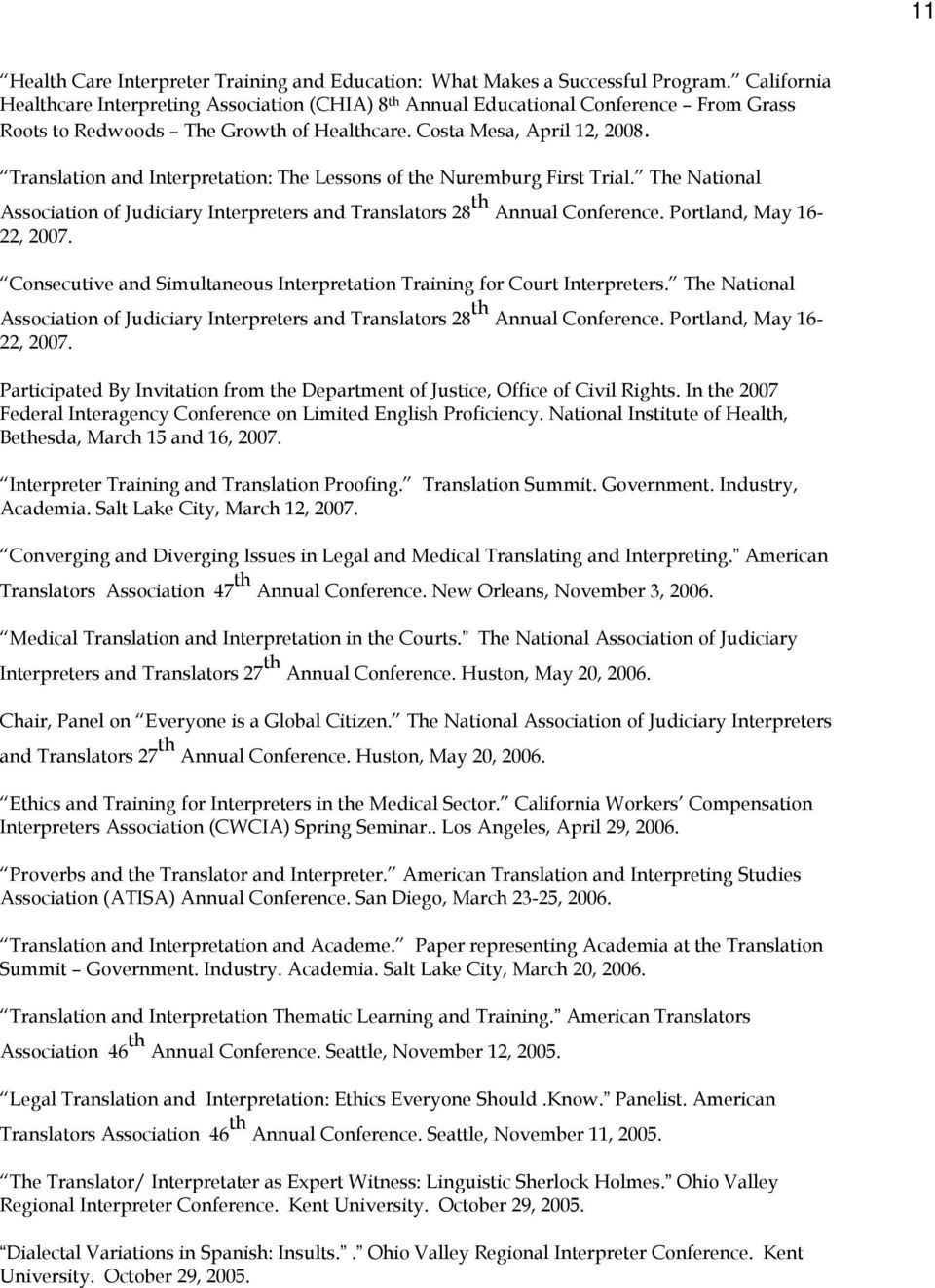 Translation and Interpretation: The Lessons of the Nuremburg First Trial. The National Association of Judiciary Interpreters and Translators 28 th Annual Conference. Portland, May 16-22, 2007.