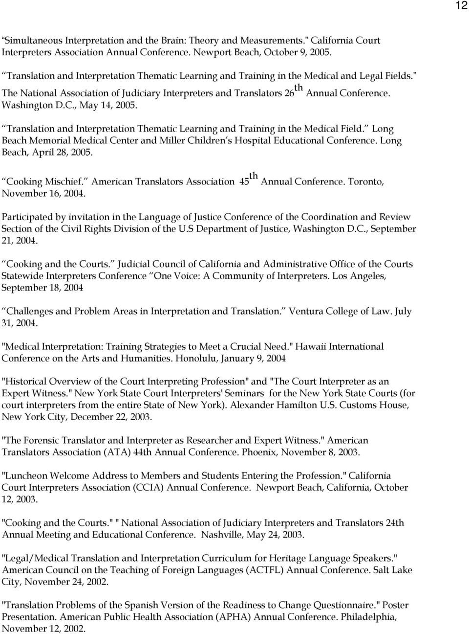C., May 14, 2005. Translation and Interpretation Thematic Learning and Training in the Medical Field. Long Beach Memorial Medical Center and Miller Children s Hospital Educational Conference.