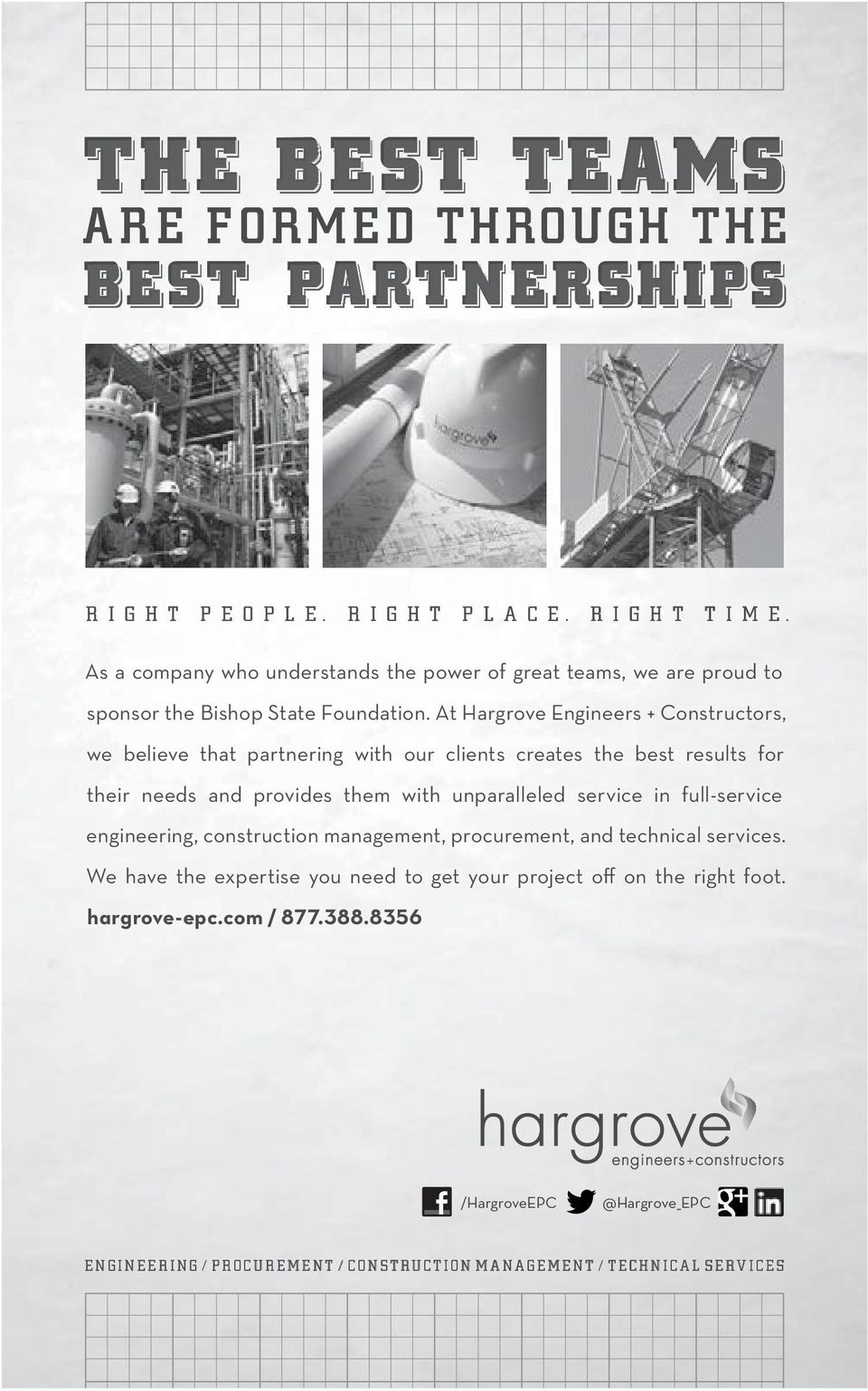 At Hargrove Engineers + Constructors, we believe that partnering with our clients creates the best results for their needs and provides them with unparalleled service in