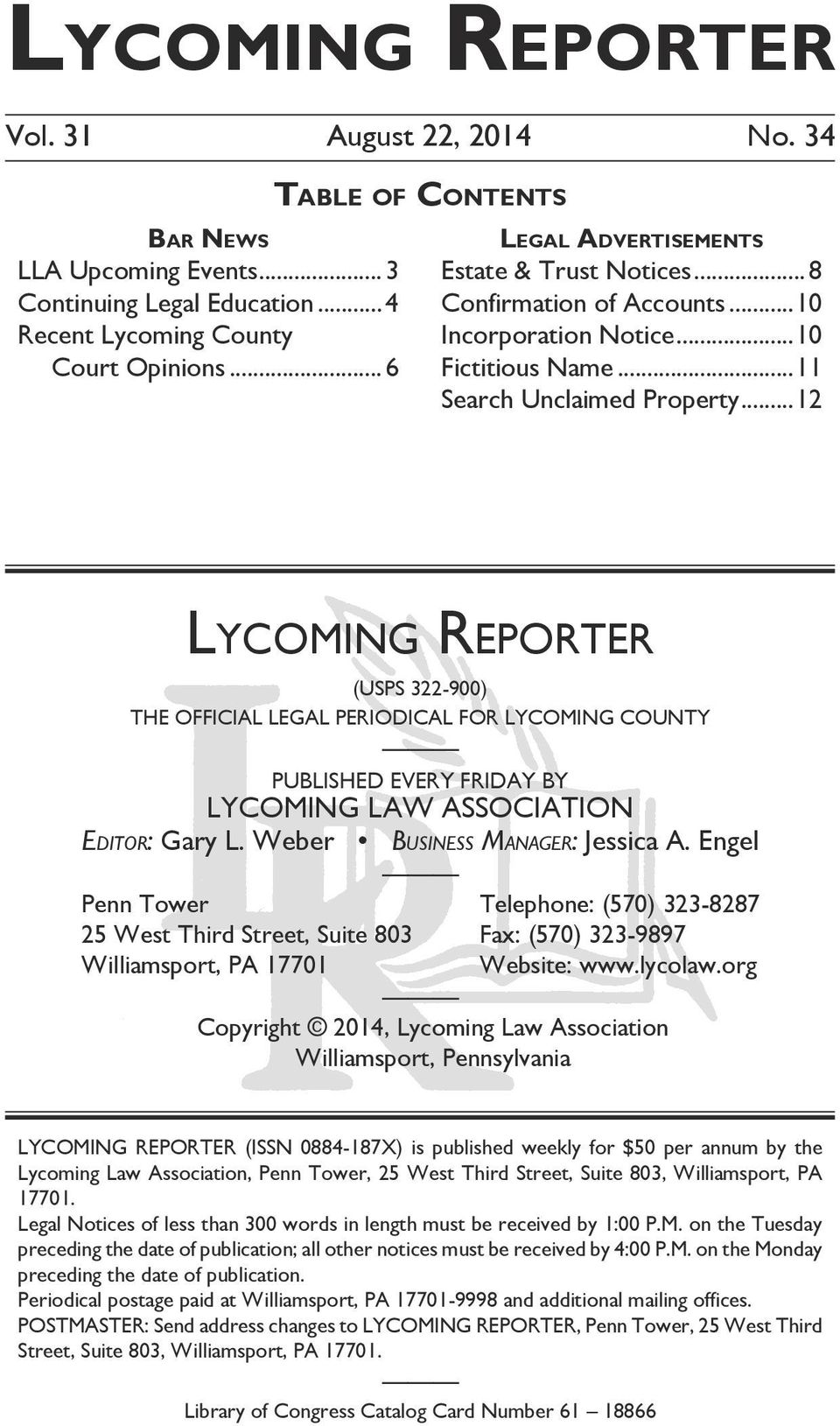..12 Lycoming Reporter (USPS 322-900) THE OFFICIAL LEGAL PERIODICAL FOR LYCOMING COUNTY PUBLISHED EVERY FRIDAY BY LYCOMING LAW ASSOCIATION Editor: Gary L. Weber Business Manager: Jessica A.