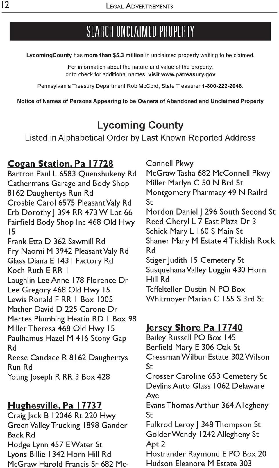 Notice of Names of Persons Appearing to be Owners of Abandoned and Unclaimed Property Lycoming County Listed in Alphabetical Order by Last Known Reported Address Cogan ation, Pa 17728 Bartron Paul L