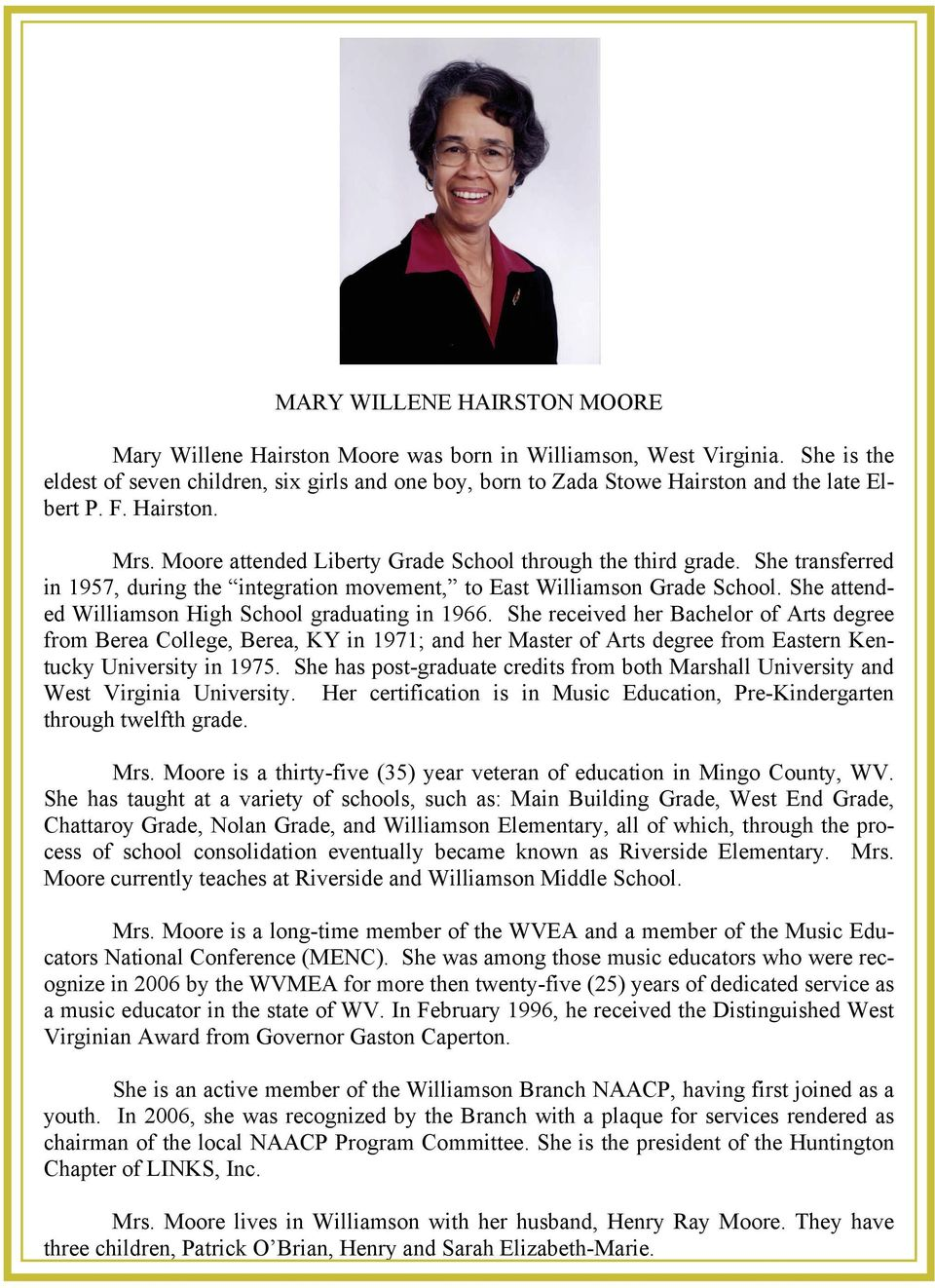 She transferred in 1957, during the integration movement, to East Williamson Grade School. She attended Williamson High School graduating in 1966.