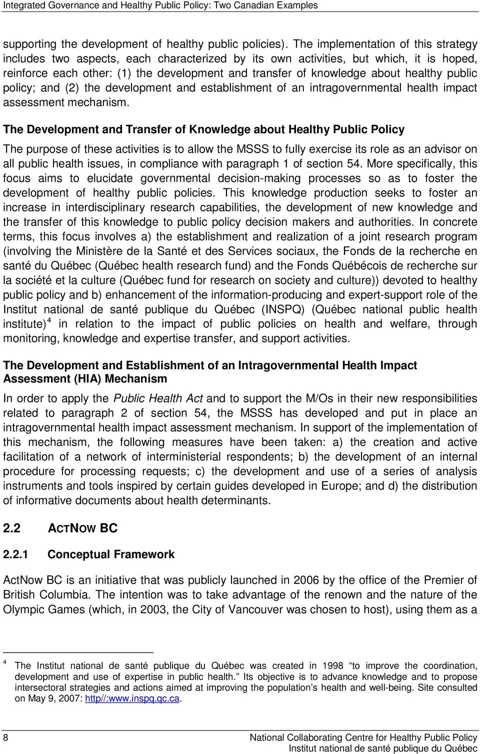 healthy public policy; and (2) the development and establishment of an intragovernmental health impact assessment mechanism.